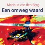 Annemiek Punt Een Omweg Waard | Atelier Galerie Annemiek Punt Ootmarsum Glas & Schilder Kunst