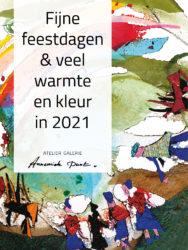 Galerie Annemiek Punt wenst u veel warmte en kleur in 2021 | Atelier Galerie Annemiek Punt Ootmarsum